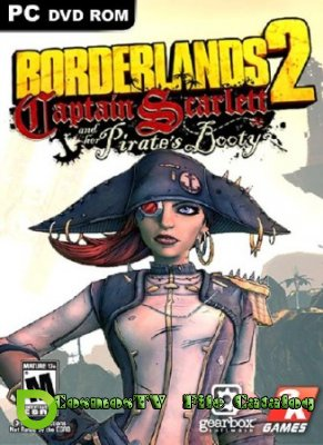 Borderlands 2: Captain Scarlett and her Pirates Booty + DLC (2013/Eng)